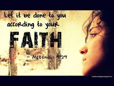 Let it be done to you according to your faith